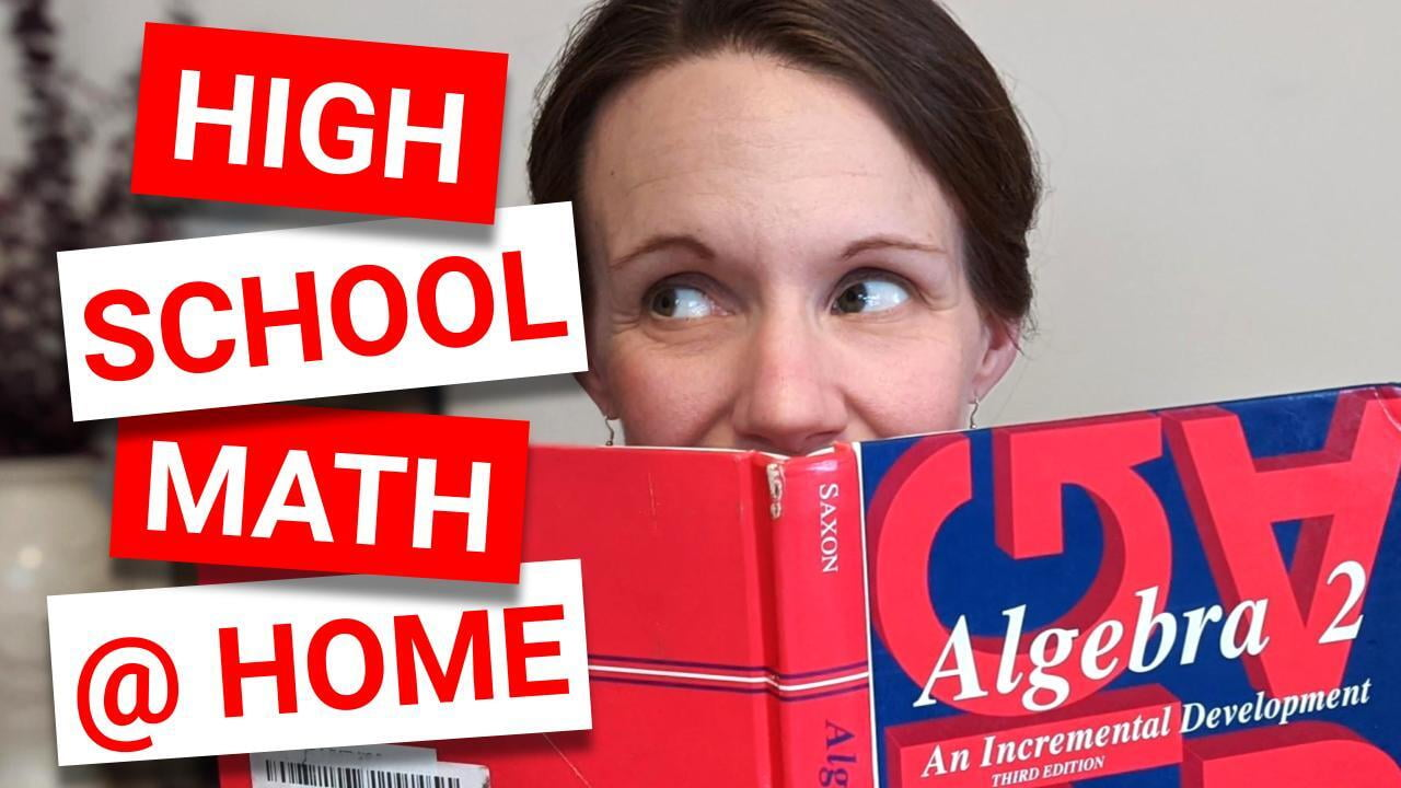 You CAN Homeschool High School MATH! | How to Keep Your Student on Track in Math